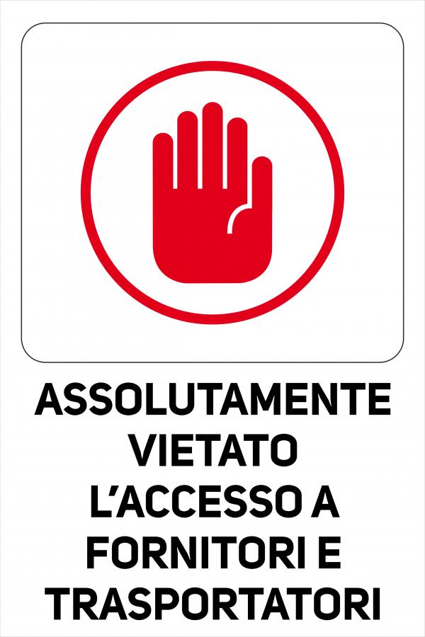 Cartello Divieto Accesso fornitori e trasportatori